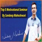 Sandeep Maheshwari's Top 5 Motivational Seminar