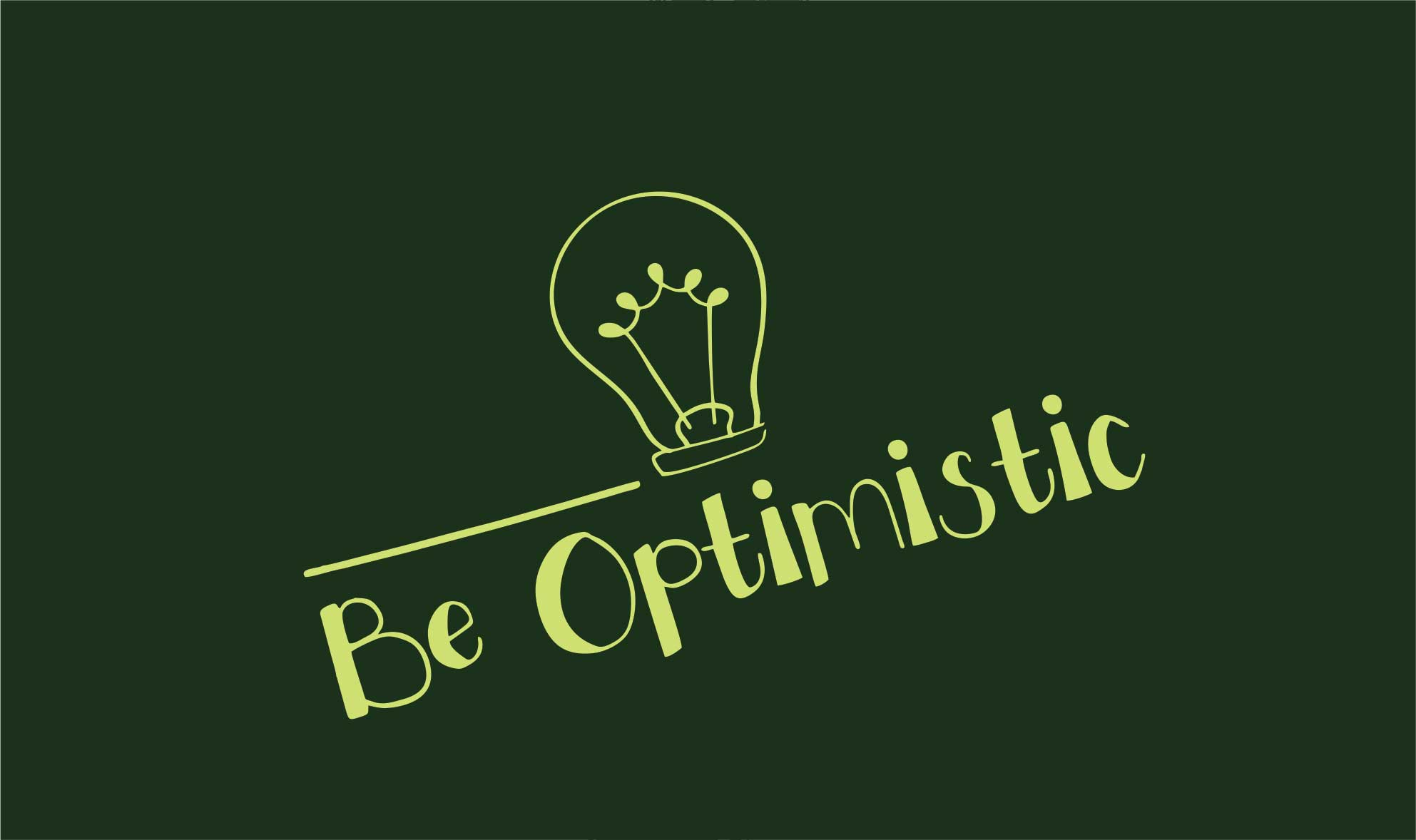 positive and Optimistic
