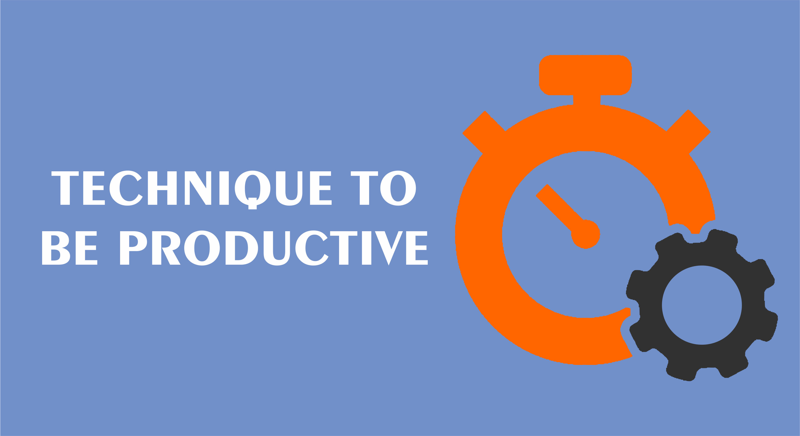 Technique to Be Productive